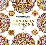 Le petit livre de coloriage : Mandalas Harmonie par Collectif