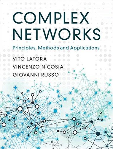 Complex Networks: Principles, Methods and Applications por Vito Latora