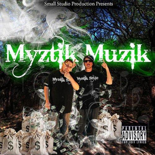 Myztik Muzik [Explicit]