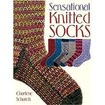 Sensational Knitted Socks by Charlene Schurch (2005-08-01)