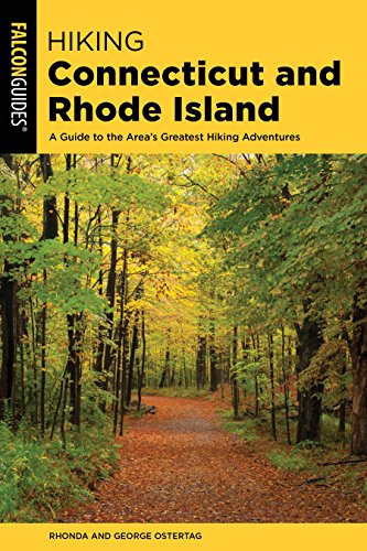 Hiking Connecticut and Rhode Island: A Guide to the Area's Greatest Hiking Adventures (State Hiking Guides)
