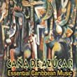 Cana de Azucar (Essential Caribbean Music)