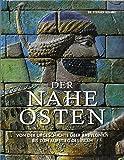 Der Nahe und Mittlere Osten: Antike Zivilisation