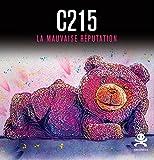 C215 - La mauvaise réputation