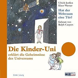 Hat der Weltraum eine Tür?: Die Kinder-Uni