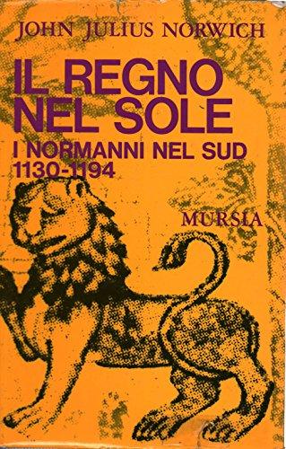 Il regno nel sole. I normanni nel Sud 1130-1194 (Vol. II)