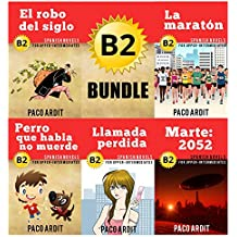 Spanish Novels: Upper Intermediate's Bundle B2 - Five Spanish Short Stories for Upper Intermediates in a Single Book (Learn Spanish Boxset #4)