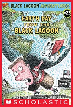 Earth Day from the Black Lagoon (Black Lagoon Adventures series) by [Thaler, Mike]