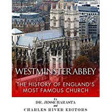 Westminster Abbey: The History of England's Most Famous Church (English Edition)