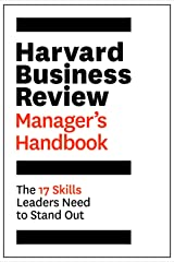 The Harvard Business Review Manager's Handbook: The 17 Skills Leaders Need to Stand Out (HBR Handbooks) Paperback