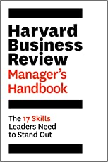 The Harvard Business Review Manager's Handbook: The 17 Skills Leaders Need to Stand Out (HBR Handbooks)