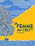 La femme au colt 45 | Redonnet, Marie (1948-....). Auteur