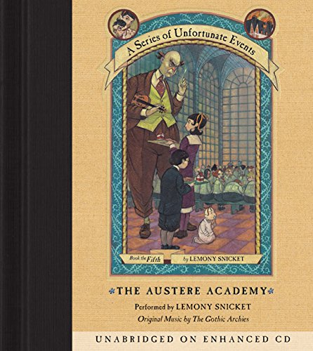 Series of Unfortunate Events #5: The Austere Academy CD (A Series of Unfortunate Events, Band 5)