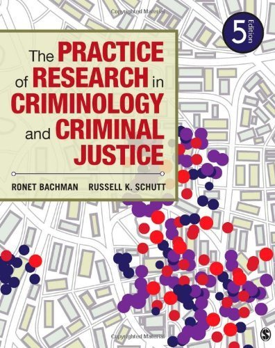 The Practice of Research in Criminology and Criminal Justice 5th (fifth) by Bachman, Ronet D., Schutt, Russell K. (2013) Paperback