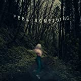 Songtexte von Movements - Feel Something