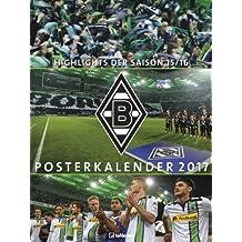 Borussia Mönchengladbach 2017 - Posterkalender, Fußballkalender, Fankalender - 48 x 64 cm