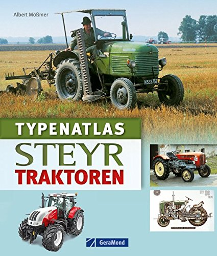 Steyr Traktoren: Alle Modelle im Typenatlas in Text gebraucht kaufen  Wird an jeden Ort in Deutschland