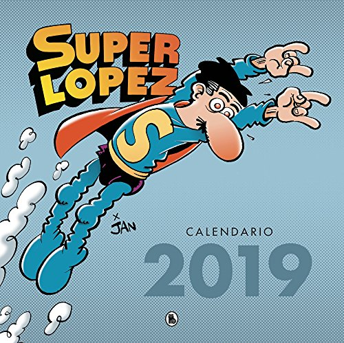 Calendario Superlópez 2019 (Bruguera Clásica)