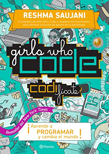 Girls Who Code. Codifacate (Codifícate / Girls Who Code) por Reshma Saujani