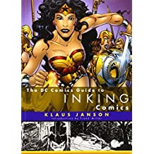 The DC Comics Guide to Inking Comics by Klaus Janson (2003-07-01)