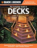 Black + Decker Complete Guide to Your Deck: Includes the Newest Products + Fastening Systems - Add an Outdoor Deck Kitchen