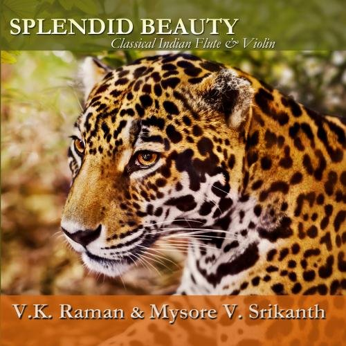 Splendid Beauty: Classical Indian Flute & Violin