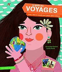 Le goût des voyages: Cartes, idées et conseils pour jeunes globe-trotteurs