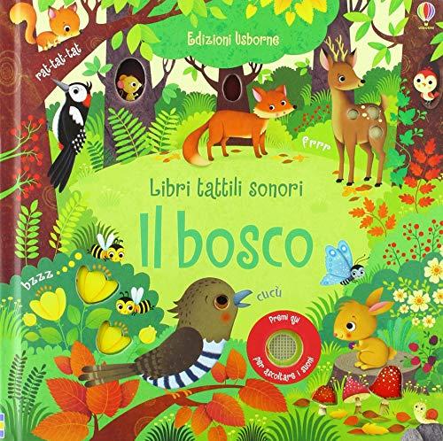 Il bosco. Libri tattili sonori. Ediz. a colori (Libri sonori)