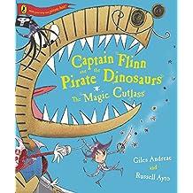 Captain Flinn and the Pirate Dinosaurs - The Magic Cutlass