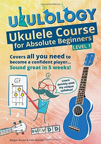 Ukulology: Ukulele Course for Absolute Beginners (Level 1)
