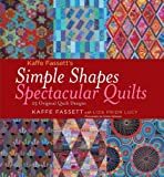 Kaffe Fassett's Simple Shapes Spectacular Quilts: ..