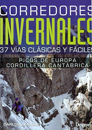 Corredores invernales : Picos de Europa y Cordillera Cantábrica por Carlos Lamoile Martínez