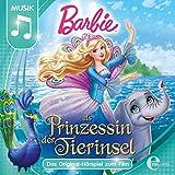 Barbie als Prinzessin der Tierinsel: Das Original-Hörspiel zum Film