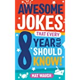 Awesome Jokes That Every 8 Year Old Should Know!: Hundreds of rib ticklers, tongue twisters and side splitters: 4