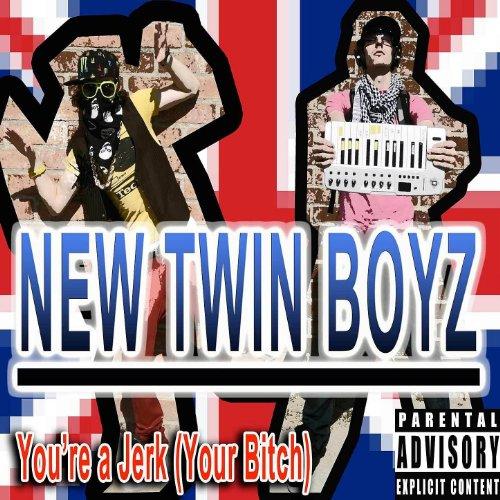 You're a Jerk (Your Bitch) (DJ Bust a Nut Groove) [Explicit]