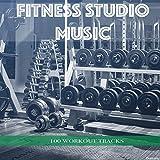 Fitness Studio Music: 100 Workout Tracks