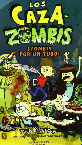 Zombis Por Tu Tubo! = The Zombie Chaser, Undead Ahead! (Caza-Zombis) por John Kloepfer