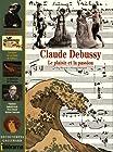 Claude Debussy - Le plaisir et la passion