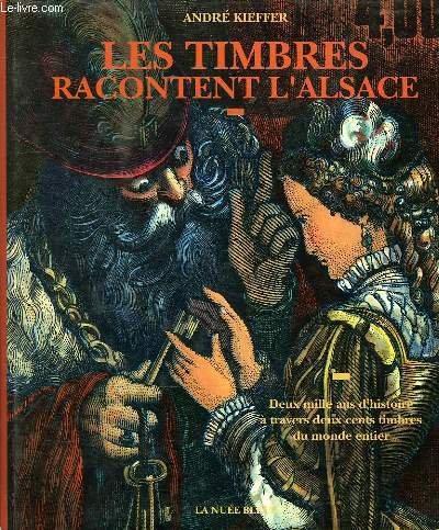 LES TIMBRES RACONTENT L'ALSACE