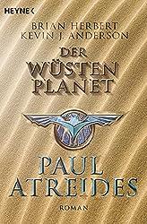 Der Wüstenplanet: Paul Atreides: Roman (Der Wüstenplanet - Heroes of Dune, Band 1)