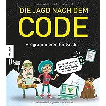 Die Jagd nach dem Code: Programmieren für Kinder