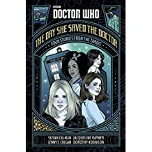 Doctor Who: The Day She Saved the Doctor: Four Stories from the TARDIS
