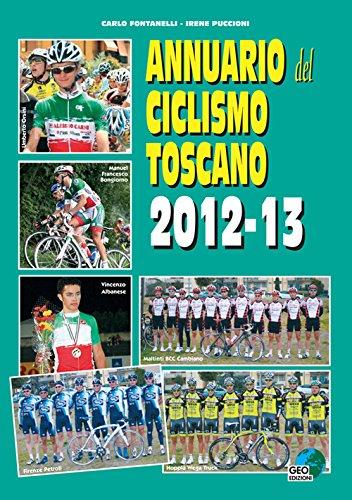 Annuario del ciclismo toscano 2012-13 (La biblioteca del Ciclismo) por Carlo Fontanelli