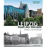 Leipzig - Stadt des Wandels: Leipzig - City of Change
