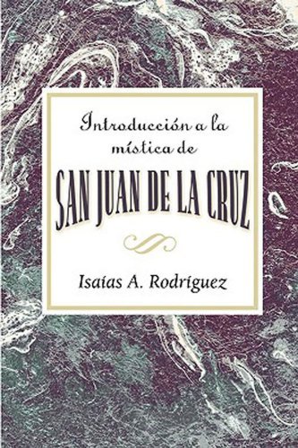 Introducción a la mística de San Juan de la Cruz AETH: An Introduction to the Mysticism of St. John of the Cross AETH (Spanish) por Association for Hispanic Theological Education