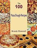 Top 100 Pizza Dough Recipes