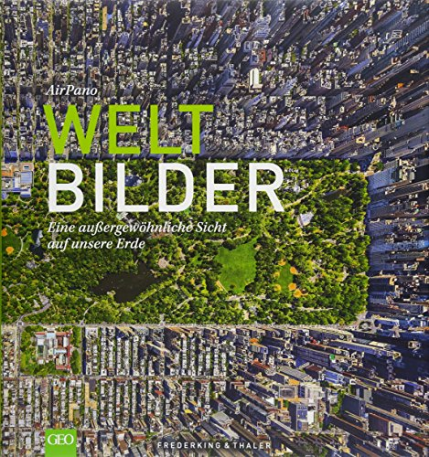 Weltbilder: Eine außergewöhnliche Sicht auf unsere Erde