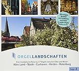 Orgellandschaften Vol. 2 Altes Land Stade Cuxhaven Verden Rotenburg