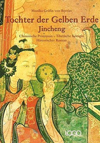 Tochter der Gelben Erde: Jincheng - Chinesische Prinzessin, Tibetische Königin (Gelb Erde)