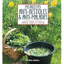Mes recettes anti-bestioles et anti-maladies